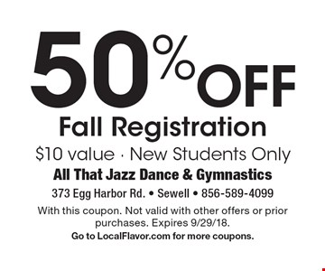 50% Off Fall Registration $10 value - New Students Only. With this coupon. Not valid with other offers or prior purchases. Expires 9/29/18. Go to LocalFlavor.com for more coupons.