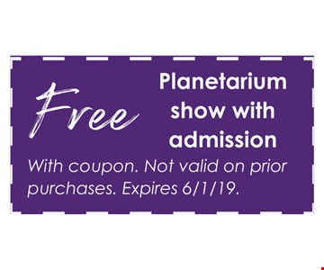 FREE Planetarium show with admission. With coupon. Not valid on prior roberson.org purchases. Expires 6/1/19.