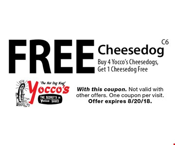 Free Cheesedog. Buy 4 Yocco's Cheesedogs, Get 1 Cheesedog Free. With this coupon. Not valid with other offers. One coupon per visit. Offer expires 8/20/18.