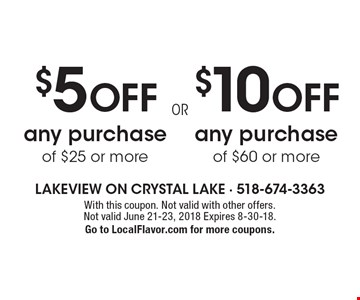 $10 OFF any purchase of $60 or more OR $5 OFF any purchase of $25 or more. With this coupon. Not valid with other offers. Not valid June 21-23, 2018. Expires 8-30-18.Go to LocalFlavor.com for more coupons.