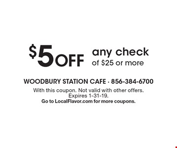 $5 Off any check of $25 or more. With this coupon. Not valid with other offers. Expires 1-31-19. Go to LocalFlavor.com for more coupons.
