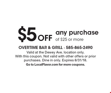 $5 Off any purchase of $25 or more. Valid at the Dewey Ave. location only.With this coupon. Not valid with other offers or prior purchases. Dine in only. Expires 8/31/18. Go to LocalFlavor.com for more coupons.