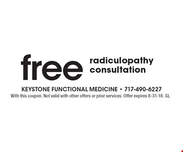 Free radiculopathy consultation. With this coupon. Not valid with other offers or prior services. Offer expires 8-31-18. GL