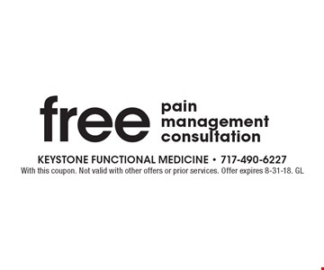 Free pain management consultation. With this coupon. Not valid with other offers or prior services. Offer expires 8-31-18. GL