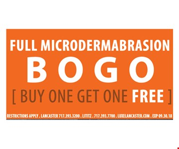 Full Microdermabrasion BOGO (buy one get one free) - restrictions apply.