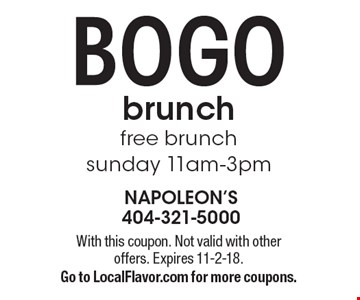 BOGO brunch free brunch sunday 11am-3pm. With this coupon. Not valid with other offers. Expires 11-2-18. Go to LocalFlavor.com for more coupons.