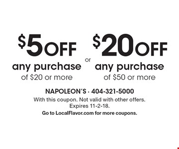 $5 OFF any purchase of $20 or more. $20 OFF any purchase of $50 or more. . With this coupon. Not valid with other offers. Expires 11-2-18.Go to LocalFlavor.com for more coupons.