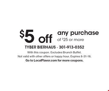 $5 off any purchase of $25 or more. With this coupon. Excludes Brunch Buffet. Not valid with other offers or happy hour. Expires 8-31-18. Go to LocalFlavor.com for more coupons.