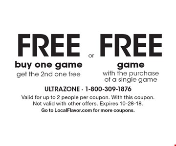 Free game. Buy one game get the 2nd one free. Free game with the purchase of a single game. Valid for up to 2 people per coupon. With this coupon. Not valid with other offers. Expires 10-28-18. Go to LocalFlavor.com for more coupons.