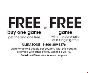 Free buy one game get the 2nd one free. Free game with the purchase of a single game. . Valid for up to 2 people per coupon. With this coupon. Not valid with other offers. Expires 1-25-19. Go to LocalFlavor.com for more coupons.