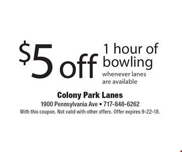 $5 off 1 hour of bowling whenever lanes are available. With this coupon. Not valid with other offers. Offer expires 9-22-18.