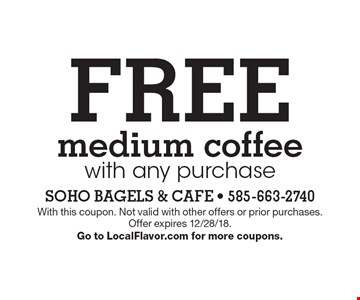 FREE medium coffee with any purchase. With this coupon. Not valid with other offers or prior purchases.Offer expires 12/28/18.Go to LocalFlavor.com for more coupons.