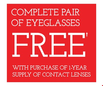 Complete pair of eyeglasses Free with the purchase of 1-year supply of contact lenses. Frames from select group with single-vision lenses. Contact lens exam additional. With purchase of complete pair of eyeglasses or an annual supply of contact lenses. Contact lens exam additional. Offer for new DAILIES® wearers only. With purchase of (8) 90 packs of DAILIES® AquaComfort Plus® contact lenses. Rebate form required to be mailed in. $220 rebate will be sent in the form of a prepaid Visa® card to the address provided on the rebate form. DAILIES® AquaComfort Plus® is a trademark of Alcon®, a Novartis company. Frames from select group with single-vision lenses. Polycarbonate lenses free with purchase of kid's frames for children age 13 and under. On purchase of complete pair of prescription eyeglasses. Offers valid at Yonkers location only. Offers cannot be combined with insurance. Other restrictions may apply. See store for details. Limited time offers.