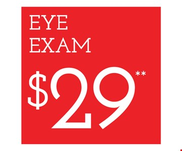 Eye Exam $29. Frames from select group with single-vision lenses. Contact lens exam additional. With purchase of complete pair of eyeglasses or an annual supply of contact lenses. Contact lens exam additional. Offer for new DAILIES® wearers only. With purchase of (8) 90 packs of DAILIES® AquaComfort Plus® contact lenses. Rebate form required to be mailed in. $220 rebate will be sent in the form of a prepaid Visa® card to the address provided on the rebate form. DAILIES® AquaComfort Plus® is a trademark of Alcon®, a Novartis company. Frames from select group with single-vision lenses. Polycarbonate lenses free with purchase of kid's frames for children age 13 and under. On purchase of complete pair of prescription eyeglasses. Offers valid at Yonkers location only. Offers cannot be combined with insurance. Other restrictions may apply. See store for details. Limited time offers.