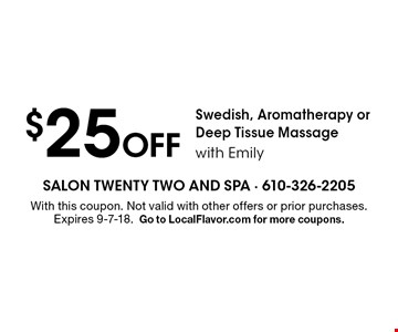 $25 Off Swedish, Aromatherapy or Deep Tissue Massage with Emily. With this coupon. Not valid with other offers or prior purchases. Expires 9-7-18. Go to LocalFlavor.com for more coupons.