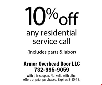 10%off any residential service call (includes parts & labor). With this coupon. Not valid with other offers or prior purchases. Expires 8-10-18.