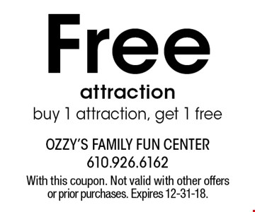 Free attraction buy 1 attraction, get 1 free. With this coupon. Not valid with other offers or prior purchases. Expires 12-31-18.