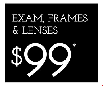 EXAM, FRAMES & LENSES $99* - *Frames from select group with single-vision lenses. Contact lens exam additonal. **With purchase of complete pair of eyeglasses or an annual supply of contact lenses. Contact lens exam additional. ‡Offer for new DAILIES® wearers only. With purchase of (8) 90 packs of DAILIES® AquaComfort Plus® contact lenses. Rebate form required to be mailed in. $220 rebate will be sent in the form of a prepaid Visa® card to the address provided on the rebate form. DAILIES® AquaComfort Plus® is a trademark of Alcon®, a Novartis company. Valid at Yorktown Heights location only. †Frames from select group with single-vision lenses. ††Polycarbonate lenses free with purchase of kid's frames for children age 13 and under. ^On purchase of complete pair of prescription eyeglasses. Offers cannot be combined with insurance. Other restrictions may apply. See store for details. Limited time offers.