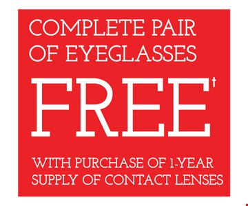 Complete pair of eyeglasses Free with the purchase of 1-year supply of contact lenses. Frames from select group with single-vision lenses. Contact lens exam additional. With purchase of complete pair of eyeglasses or an annual supply of contact lenses. Contact lens exam additional. Offer for new DAILIES® wearers only. With purchase of (8) 90 packs of DAILIES® AquaComfort Plus® contact lenses. Rebate form required to be mailed in. $220 rebate will be sent in the form of a prepaid Visa® card to the address provided on the rebate form. DAILIES® AquaComfort Plus® is a trademark of Alcon®, a Novartis company. Frames from select group with single-vision lenses. Polycarbonate lenses free with purchase of kid's frames for children age 13 and under. On purchase of complete pair of prescription eyeglasses. Offers valid at Yorktown Heights location only. Offers cannot be combined with insurance. Other restrictions may apply. See store for details. Limited time offers.