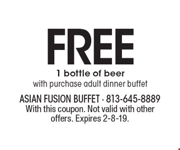 FREE 1 bottle of beer with purchase adult dinner buffet. With this coupon. Not valid with other offers. Expires 2-8-19.