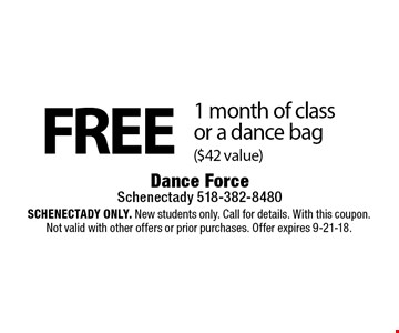 FREE 1 month of class or a dance bag ($42 value). Schenectady Only. New students only. Call for details. With this coupon. Not valid with other offers or prior purchases. Offer expires 9-21-18.