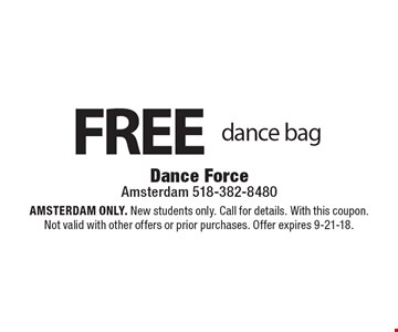 FREE dance bag . Amsterdam ONLY. New students only. Call for details. With this coupon. Not valid with other offers or prior purchases. Offer expires 9-21-18.