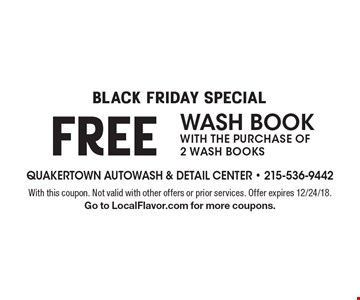 Black Friday special. Free wash book with the purchase of 2 wash books. With this coupon. Not valid with other offers or prior services. Offer expires 12/24/18. Go to LocalFlavor.com for more coupons.