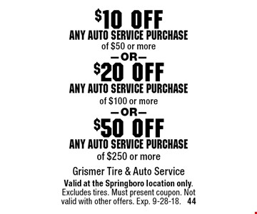 $50 off any auto service purchase of $250 or more. $20 off any auto service purchase of $100 or more. $10 off any auto service purchase of $50 or more. . Valid at the Springboro location only. Excludes tires. Must present coupon. Not valid with other offers. Exp. 9-28-18. 44