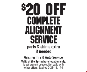 $20 off Complete Alignment Service parts & shims extra if needed. Valid at the Springboro location only. Must present coupon. Not valid with other offers. Expires 9-28-18.  44