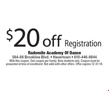 $20 off Registration. With this coupon. One coupon per family. New students only. Coupon must be presented at time of enrollment. Not valid with other offers. Offer expires 12-31-18.