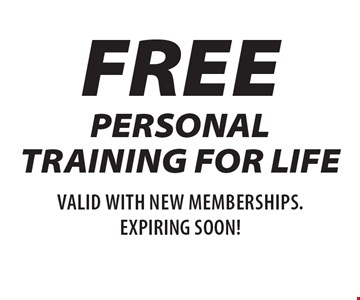 FREE PERSONAL TRAINING FOR LIFE. Valid for new memberships. Expires 11/12/18.