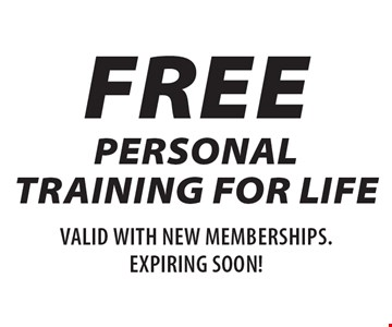 Free personal training for life. Valid for new memberships. Expires 12/24/18.