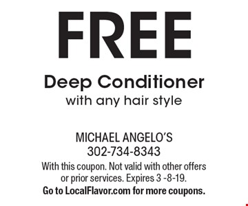 Free Deep Conditioner with any hair style. With this coupon. Not valid with other offers or prior services. Expires 3 -8-19. Go to LocalFlavor.com for more coupons.