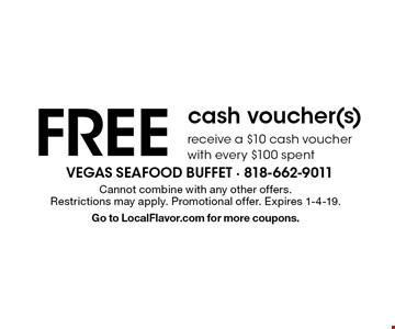 Free cash voucher(s) receive a $10 cash voucher with every $100 spent. Cannot combine with any other offers.Restrictions may apply. Promotional offer. Expires 1-4-19. Go to LocalFlavor.com for more coupons.
