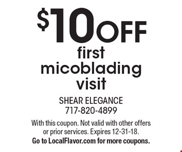 $10 OFF first micoblading visit. With this coupon. Not valid with other offers or prior services. Expires 12-31-18. Go to LocalFlavor.com for more coupons.