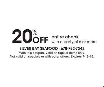 20% Off entire check with a party of 6 or more. With this coupon. Valid on regular items only.Not valid on specials or with other offers. Expires 7-19-19.