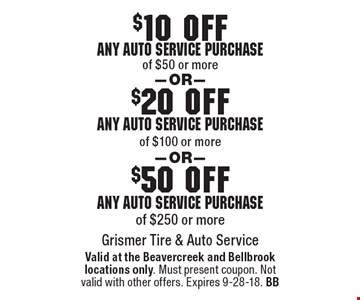 $50 off any auto service purchase of $250 or more OR $20 off any auto service purchase of $100 or more OR $10 off any auto service purchase of $50 or more. Valid at the Beavercreek and Bellbrook locations only. Must present coupon. Not valid with other offers. Expires 9-28-18. BB