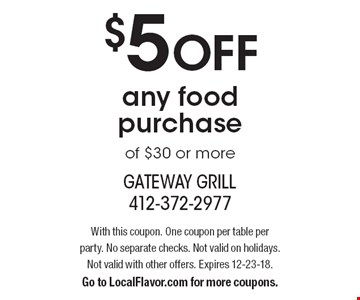 $5 OFF any food purchase of $30 or more. With this coupon. One coupon per table per party. No separate checks. Not valid on holidays. Not valid with other offers. Expires 12-23-18. Go to LocalFlavor.com for more coupons.
