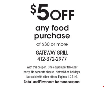 $5 OFF any food purchase of $30 or more. With this coupon. One coupon per table per party. No separate checks. Not valid on holidays. Not valid with other offers. Expires 1-25-19. Go to LocalFlavor.com for more coupons.
