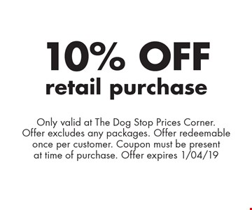 10% off retail purchase. Only valid at The Dog Stop Prices Corner. Offer excludes any packages. Offer redeemable once per customer. Coupon must be present at time of purchase. Offer expires 1/04/19