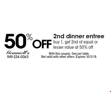 50% OFF 2nd dinner entree. Buy 1, get 2nd of equal or lesser value at 50% off. With this coupon. One per table. Not valid with other offers. Expires 10/5/18.