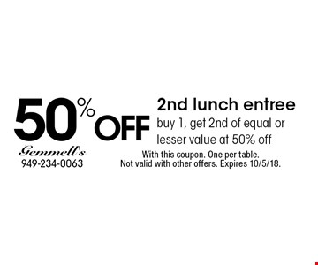 50% OFF 2nd lunch entree. Buy 1, get 2nd of equal or lesser value at 50% off. With this coupon. One per table. Not valid with other offers. Expires 10/5/18.