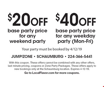 $40 OFF base party price for any weekday party (Mon-Fri). $20 OFF base party price for any weekend party. Your party must be booked by 4/12/19. With this coupon. These offers cannot be combined with any other offers, last minute pricing, coupons or Zone Party Packages. These offers apply to new bookings only at the Schaumburg location. Expires 4-12-19. Go to LocalFlavor.com for more coupons.