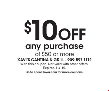 $10 Off any purchase of $50 or more. With this coupon. Not valid with other offers. Expires 1-4-19. Go to LocalFlavor.com for more coupons.