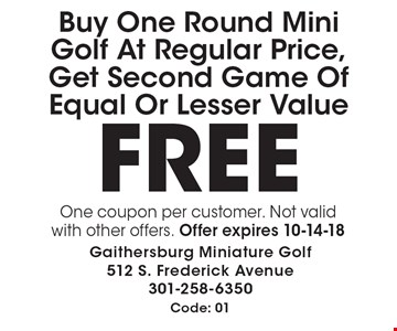 Free mini golf game. Buy One Round Mini Golf At Regular Price, Get Second Game Of Equal Or Lesser Value FREE. One coupon per customer. Not valid with other offers. Offer expires 10-14-18