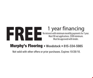 FREE 1 year financing. Not valid with other offers or prior purchases. Expires 10/26/18.
