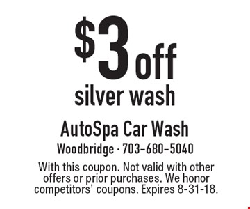 $3 off silver wash. With this coupon. Not valid with other offers or prior purchases. We honor competitors' coupons. Expires 8-31-18.