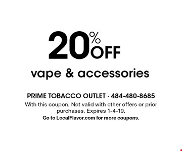 20% Off vape & accessories. With this coupon. Not valid with other offers or prior purchases. Expires 1-4-19. Go to LocalFlavor.com for more coupons.