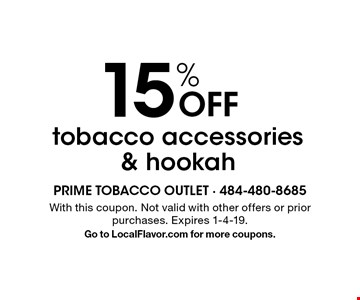 15% Off tobacco accessories & hookah. With this coupon. Not valid with other offers or prior purchases. Expires 1-4-19. Go to LocalFlavor.com for more coupons.