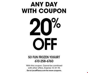 Any day with coupon 20% OFF any purchase. With this coupon. Cannot be combined with other offers. Expires 12-31-18. Go to LocalFlavor.com for more coupons.